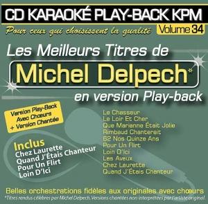 CD KARAOKE PLAY-BACK KPM VOL. 34 ''Michel Delpech''