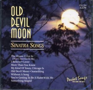 CDG Pocket Songs Old Devil Moon / Sinatra Songs