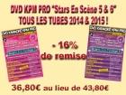 DVD KPM PRO ''Stars En Scène 5 & 6'' TOUS LES TUBES 2014 & 2015 !