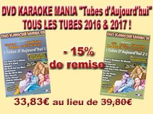 DVD KARAOKE MANIA ''Tubes D'Aujourd'hui'' TOUS LES TUBES 2016 & 2017 !
