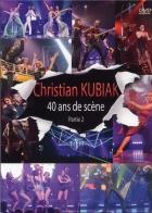 DVD CHRISTIAN KUBIAK ''40 ANS DE SCÈNE VOL.02 (FOLK & DANCE)''