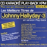 CD KARAOKE PLAY-BACK KPM VOL. 47 ''Johnny Hallyday Vol.03''