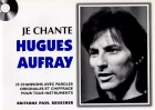 LIVRET PAROLES JE CHANTE HUGUES AUFRAY (avec accords)